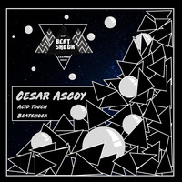 Cesar Ascoy - Acid Touch / Beatshock