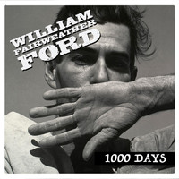 William Fairweather Ford - 1000 Days
