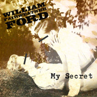 William Fairweather Ford - My Secret (Explicit)