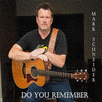 Mark Schneider - Do You Remember