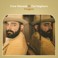Drew Holcomb & the Neighbors - You Never Leave My Heart