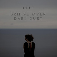 RUDY - Bridge Over Dark Dust