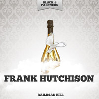 Frank Hutchison - Railroad Bill
