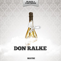 Don Ralke - Maybe