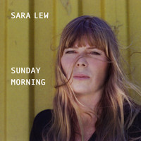 Sara Lew - Sunday Morning