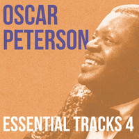 Oscar Peterson - Essential Tracks, Vol. 4