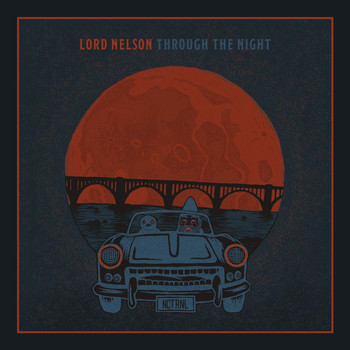 Lord Nelson - Through the Night (Explicit)