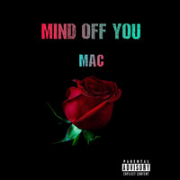 MAC - Mind off You (Explicit)