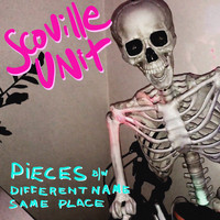 Scoville Unit - Pieces / Different Name Same Place