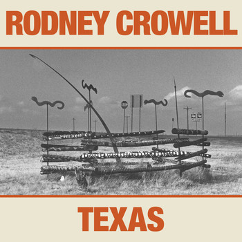 RODNEY CROWELL - Texas (Explicit)