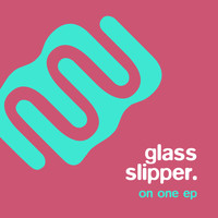 Glass Slipper - On One EP