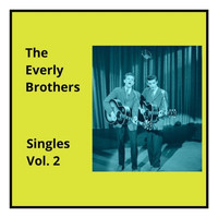 The Everly Brothers - Singles, Vol. 2
