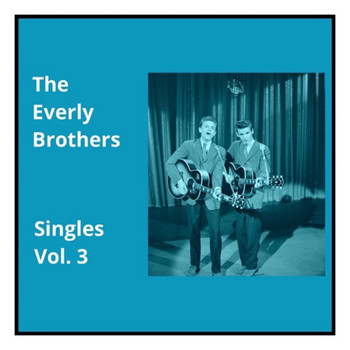The Everly Brothers - Singles, Vol. 3