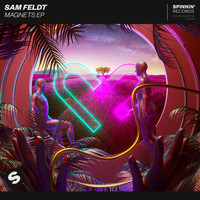 Sam Feldt - Magnets EP (Explicit)