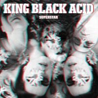 King Black Acid - Superstar
