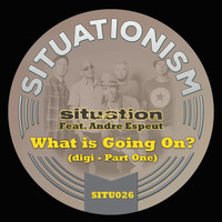 Situation - What Is Going On?, Pt. 1