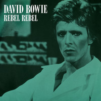 David Bowie - Rebel Rebel (Original Single Mix) (2019 Remaster)