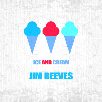 Jim Reeves - Ice And Cream