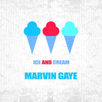 Marvin Gaye - Ice And Cream
