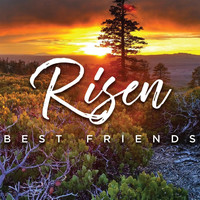 Best Friends - Risen