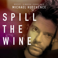 "Michael Hutchence - Spill the Wine (From ""Mystify: A Musical Journey with Michael Hutchence"")"
