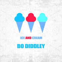 Bo Diddley - Ice And Cream