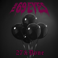 The 69 Eyes - 27 & Done