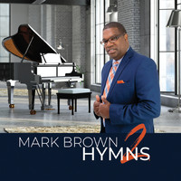 Mark Brown - Hymns, Vol. 2