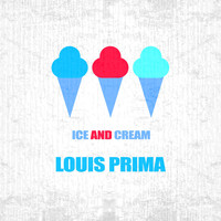 Louis Prima - Ice And Cream
