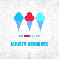 Marty Robbins - Ice And Cream