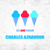Charles Aznavour - Ice And Cream
