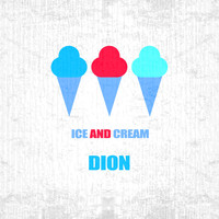 Dion - Ice And Cream