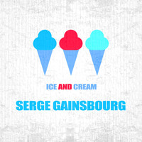 Serge Gainsbourg - Ice And Cream
