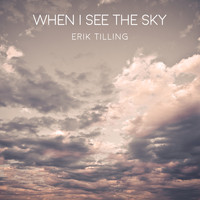 Erik Tilling - When I See the Sky