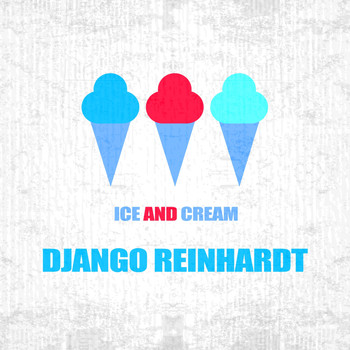 Django Reinhardt - Ice And Cream
