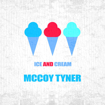 McCoy Tyner - Ice And Cream