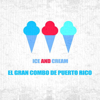 El Gran Combo De Puerto Rico - Ice And Cream