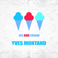 Yves Montand - Ice And Cream