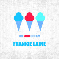 Frankie Laine - Ice And Cream