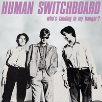 Human Switchboard - Who's Landing in My Hangar?