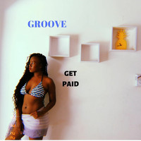 Groove - Get Paid (Explicit)