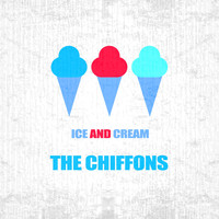 THE CHIFFONS - Ice And Cream