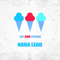 Nara Leão - Ice And Cream