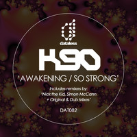 K90 - Awakening, so Strong (Remixes)