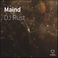 DJ Rust - Maind