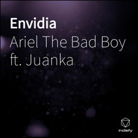 Ariel The Bad Boy featuring Juanka - Envidia (Explicit)