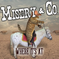 Misery & Co. - Where It's At