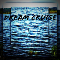 David Rayze - Dream Cruise