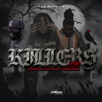 Tommy Lee Sparta featuring Arsonal - Killers (feat. Arsonal) (Explicit)