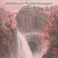 Art Blakey & The Jazz Messengers - Waterfall